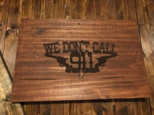 2nd Amendment Sign, We Don't Call 911 Sign, Rustic Personalized Wooden Sign Wooden Plaque Home Decor, Hunter Sign, Farm House Sign, Hunting Gift for men
